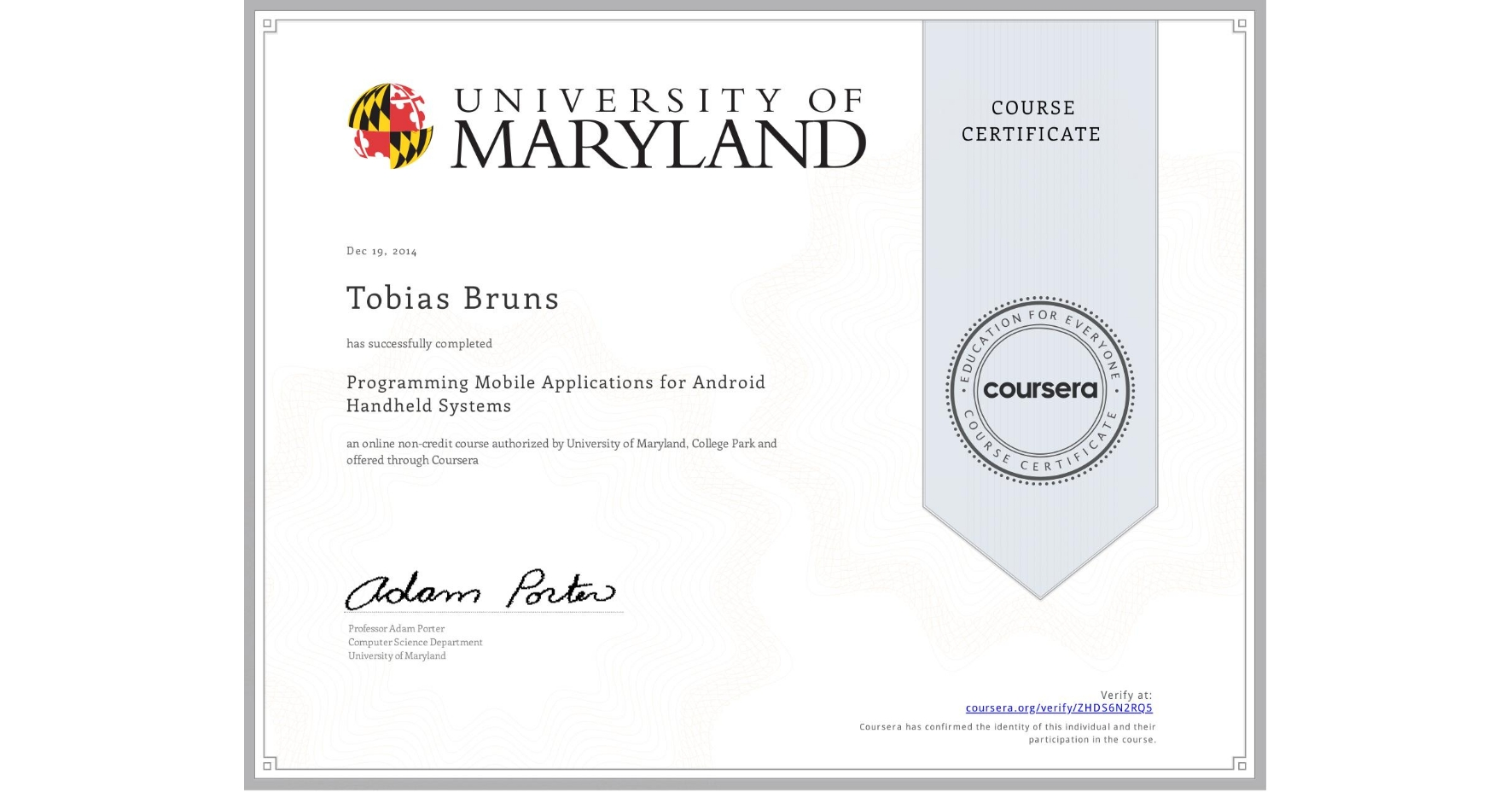 View certificate for Tobias Bruns, Programming Mobile Applications for Android Handheld Systems, an online non-credit course authorized by University of Maryland, College Park and offered through Coursera