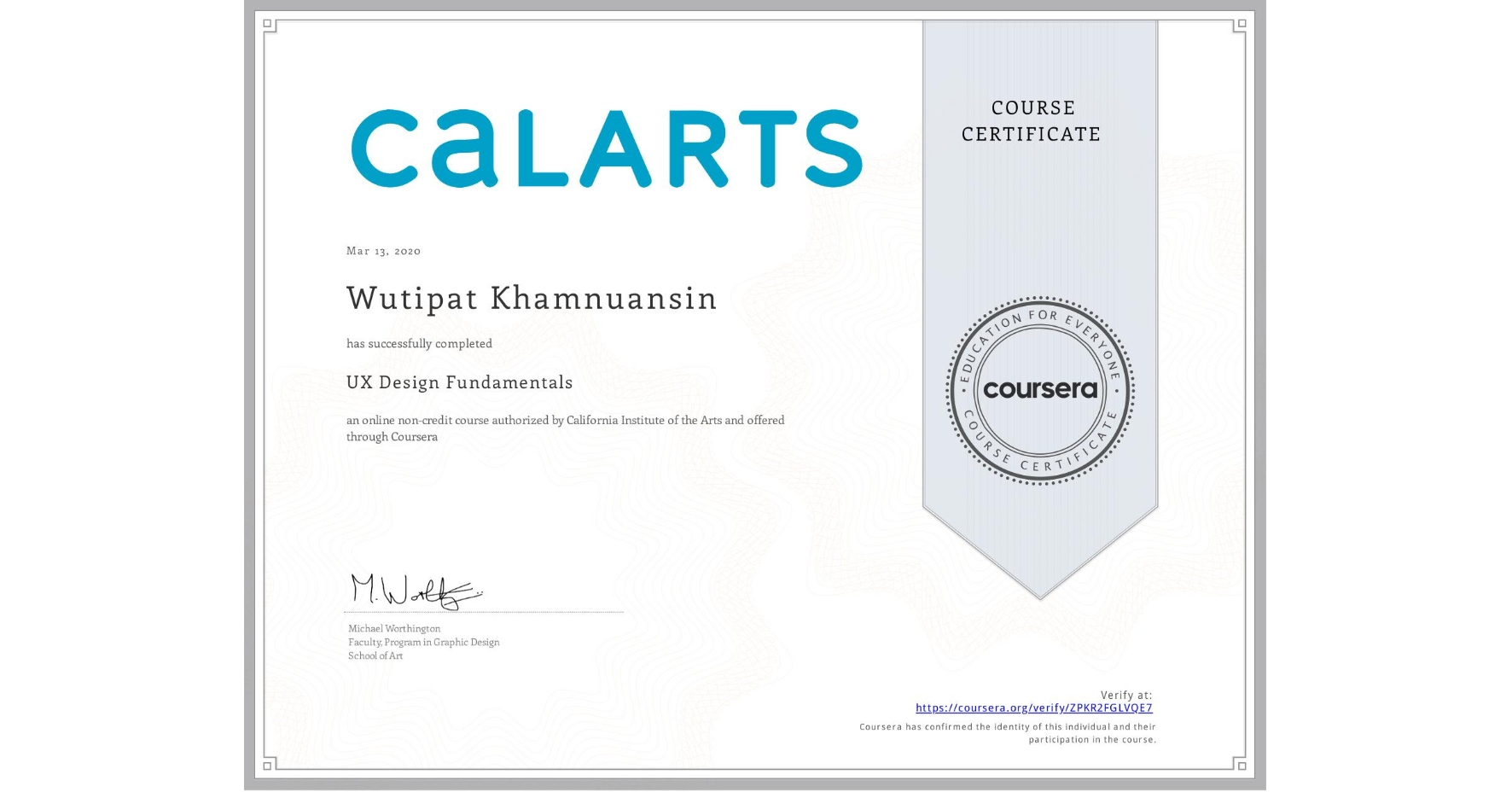 View certificate for Wutipat Khamnuansin, UX Design Fundamentals, an online non-credit course authorized by California Institute of the Arts and offered through Coursera