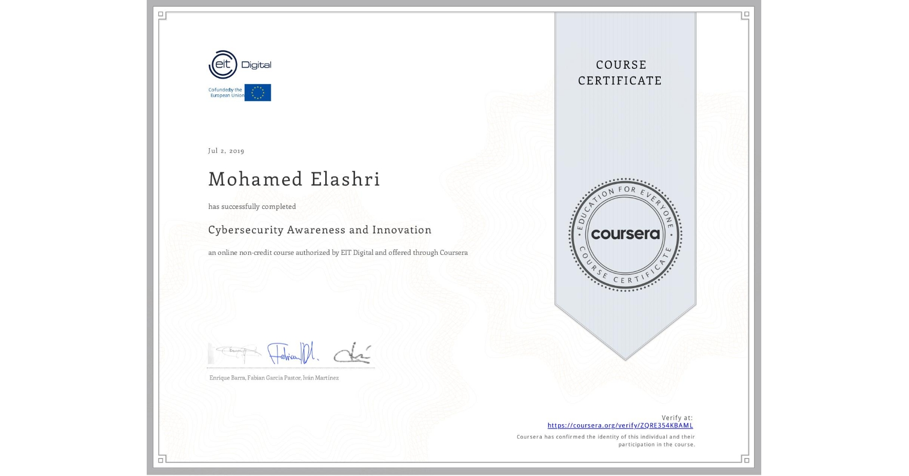 View certificate for Mohamed Elashri, Cybersecurity Awareness and Innovation, an online non-credit course authorized by EIT Digital  and offered through Coursera