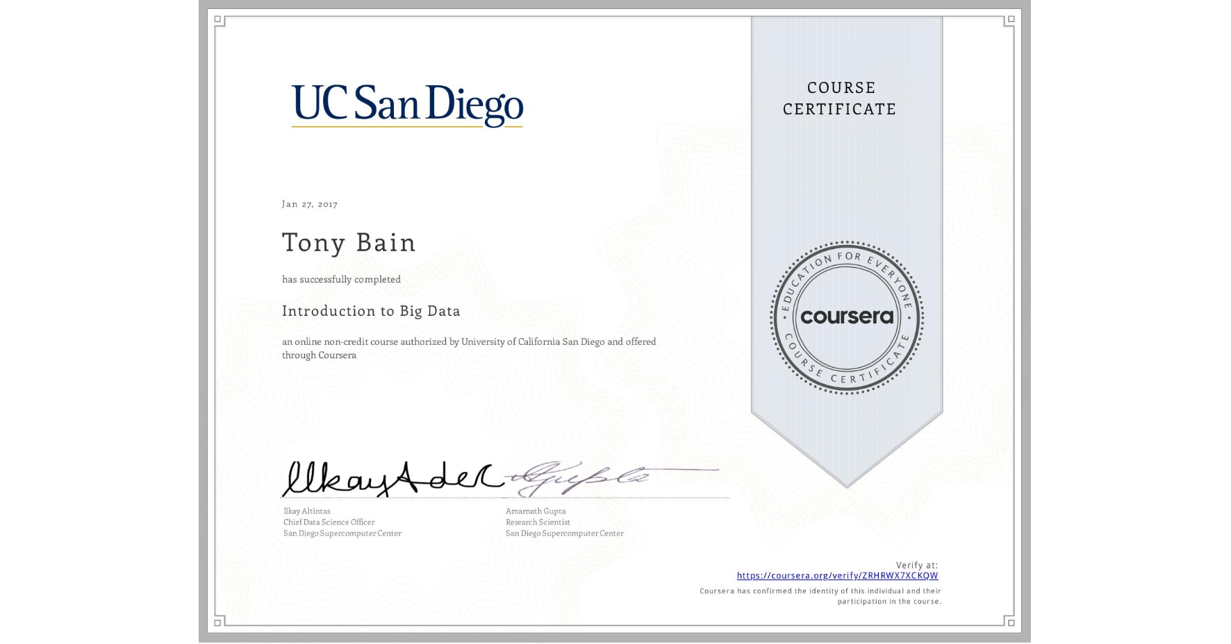View certificate for Tony Bain, Introduction to Big Data, an online non-credit course authorized by University of California San Diego and offered through Coursera