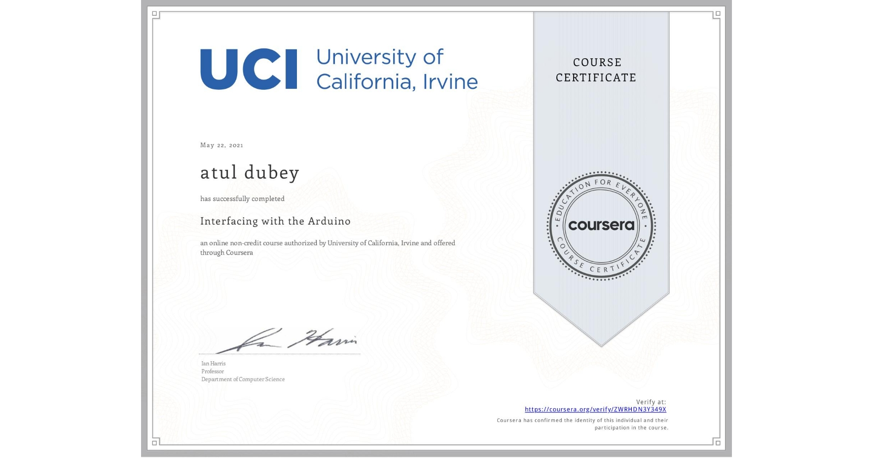 View certificate for atul dubey, Interfacing with the Arduino, an online non-credit course authorized by University of California, Irvine and offered through Coursera