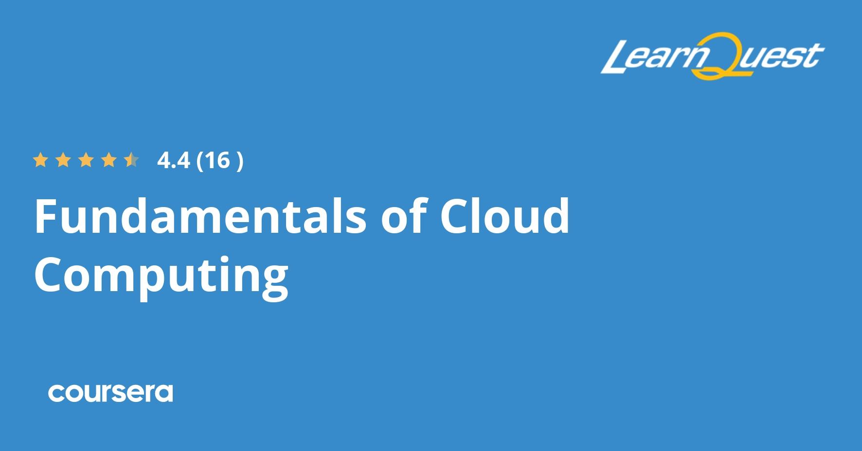 Fundamentals of Cloud Computing | Coursera