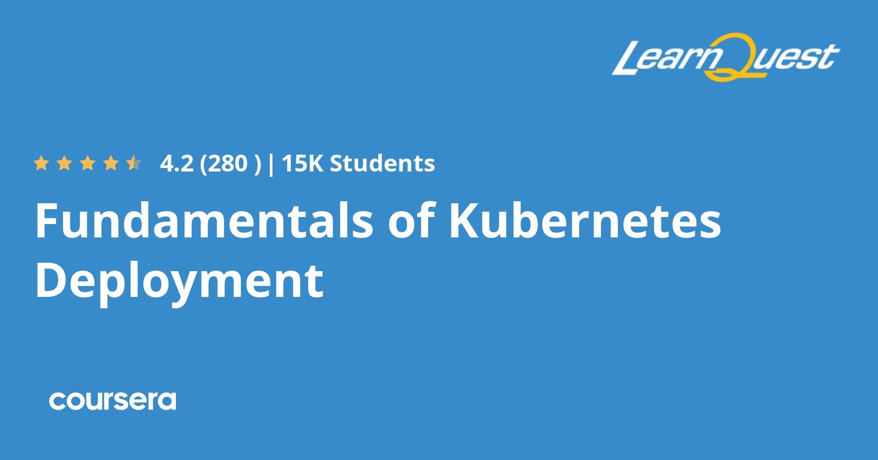 Fundamentals of Kubernetes Deployment (Coursera)
