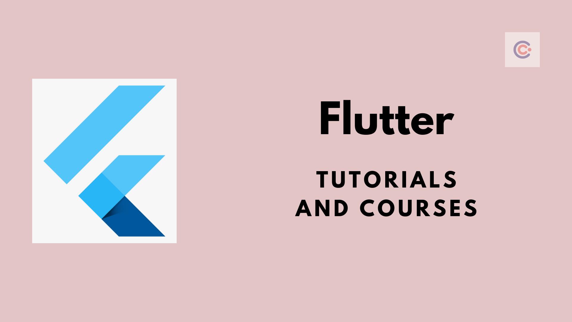 12 Best Flutter Tutorials & Courses - Learn Flutter Online
