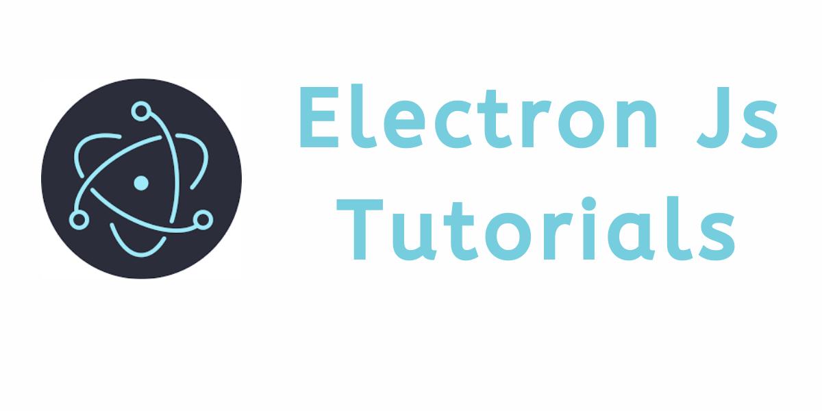 7 Best Electron JS Courses & Tutorials - Learn Electron JS Online
