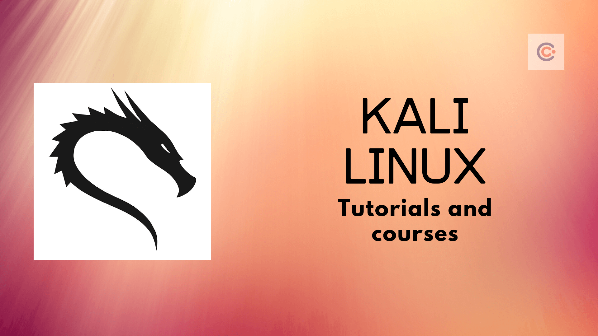 8 Best Kali Linux Tutorials & Courses - Learn Kali Linux Online