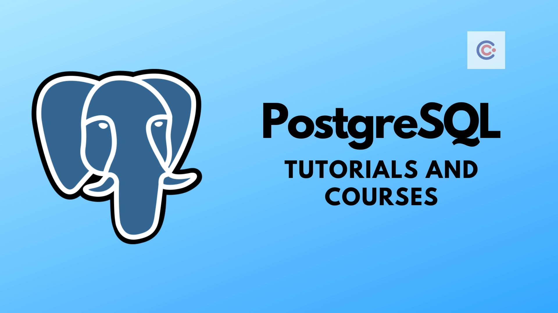 9 Best PostgreSQL Tutorials and Courses - Learn PostgreSQL Online