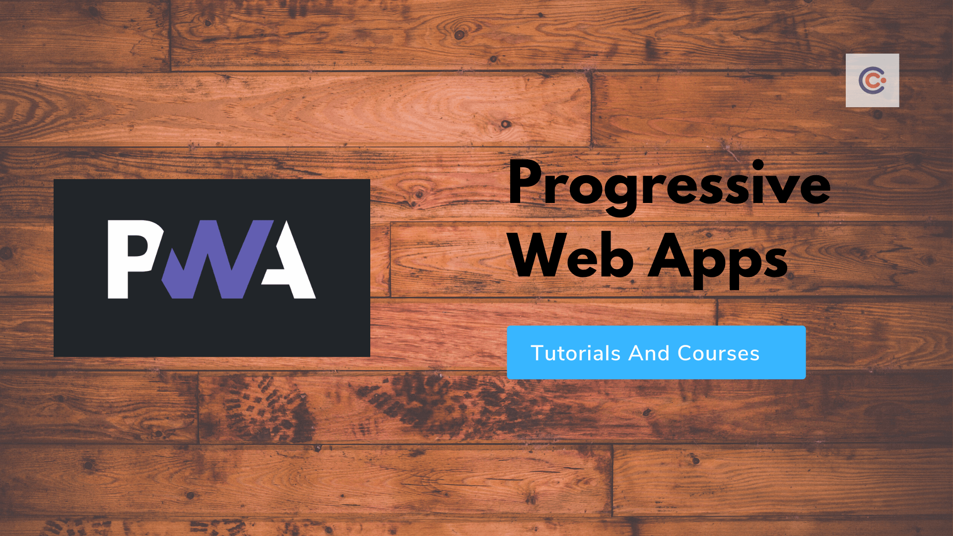 10 Best Progressive Web Apps Tutorials and Courses - Learn PWA Online