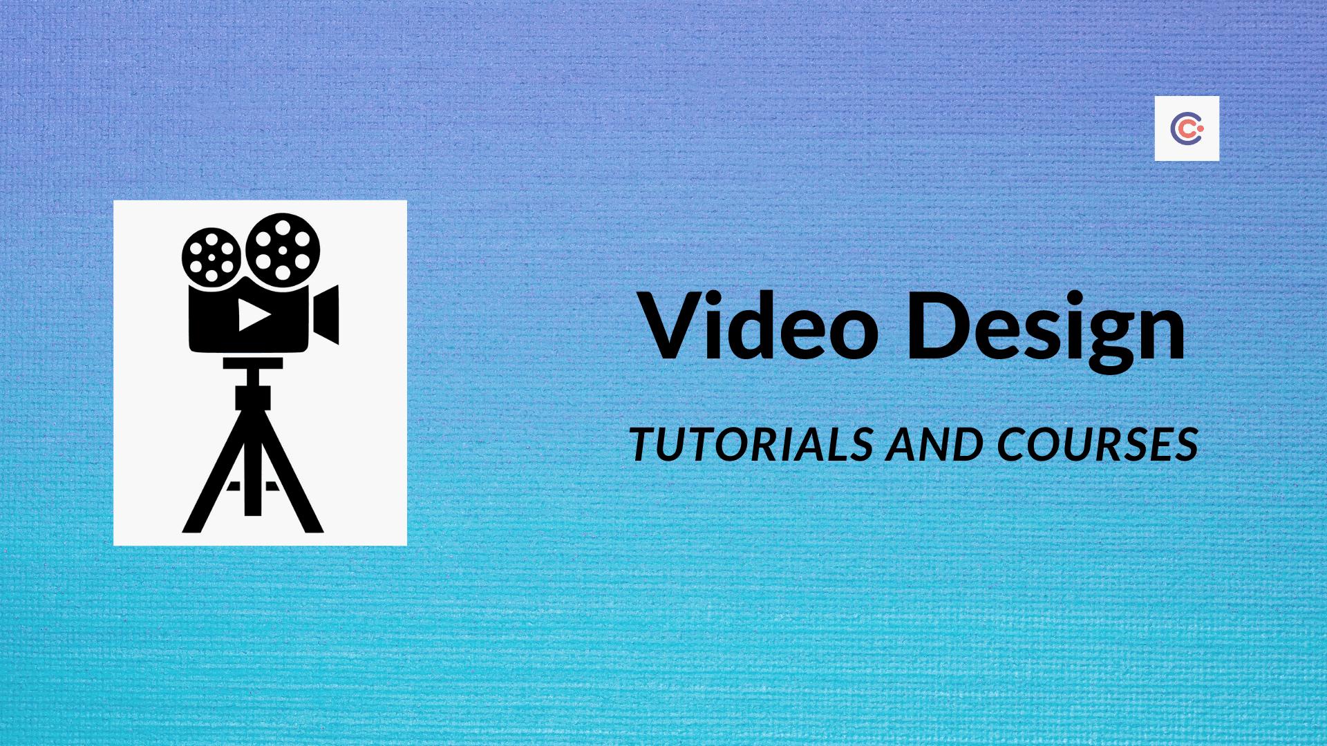 9 Best Video design Tutorials & Courses - Learn Video designing Online