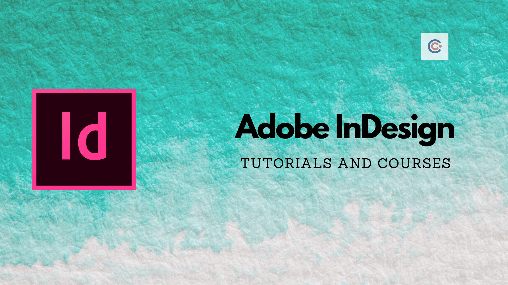9 Best Adobe InDesign Tutorials and Courses - Learn Adobe InDesign Online
