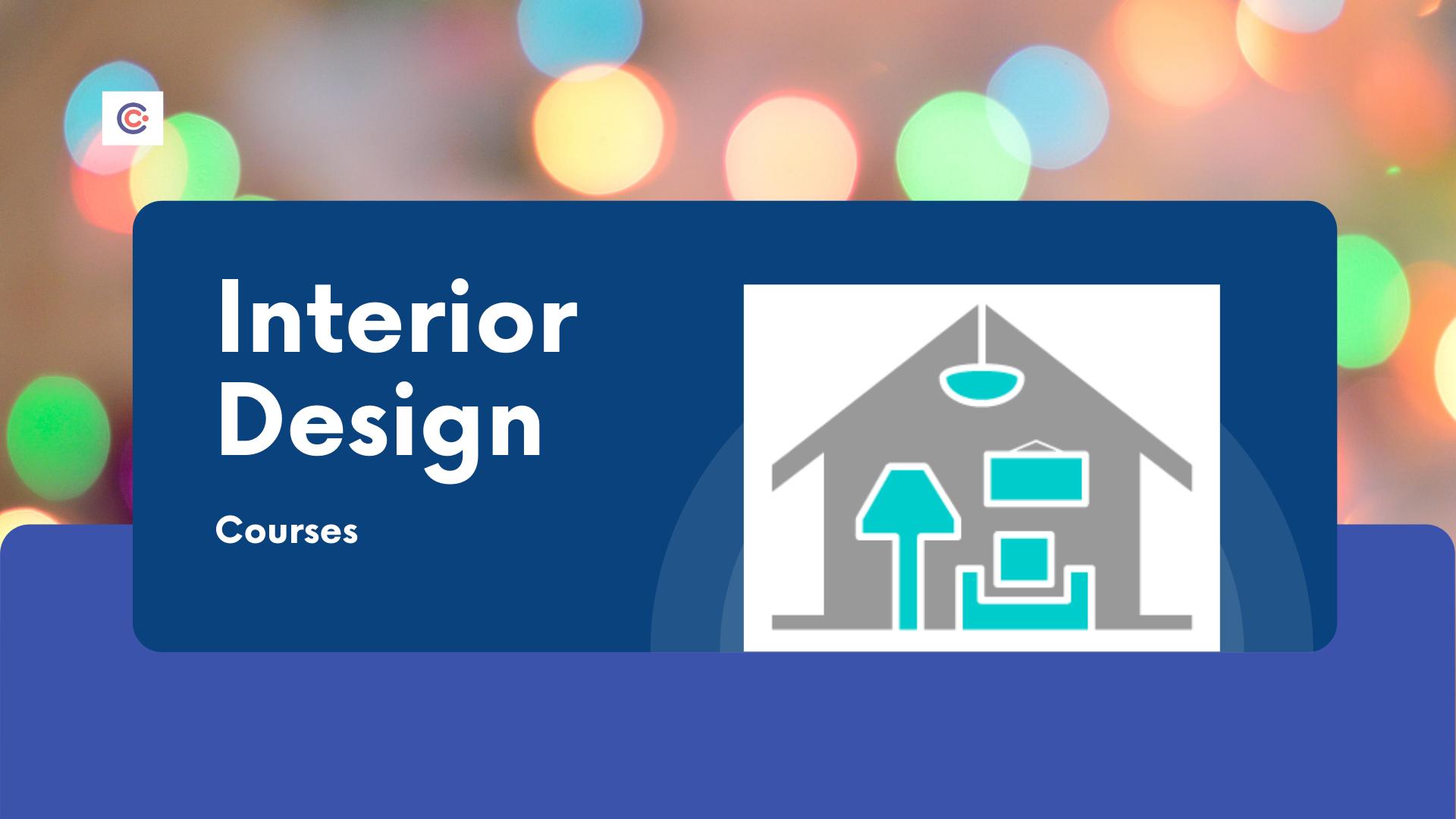 7 Best Interior Design Courses - Learn Interior Designing Online