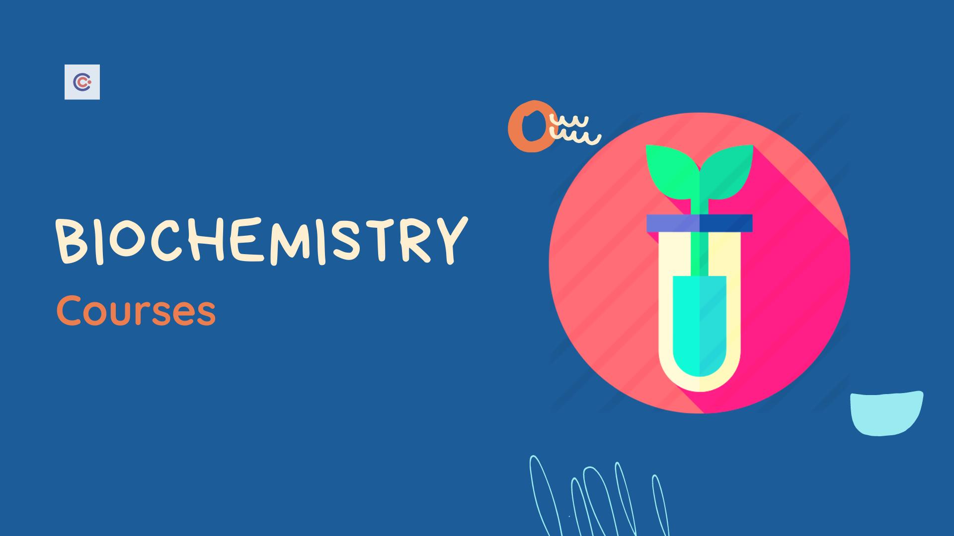 4 Best Biochemistry Courses - Learn Biochemistry Online