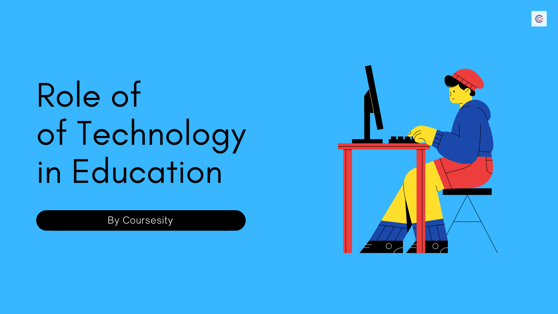 Role of Technology in Education [2021 Guide]