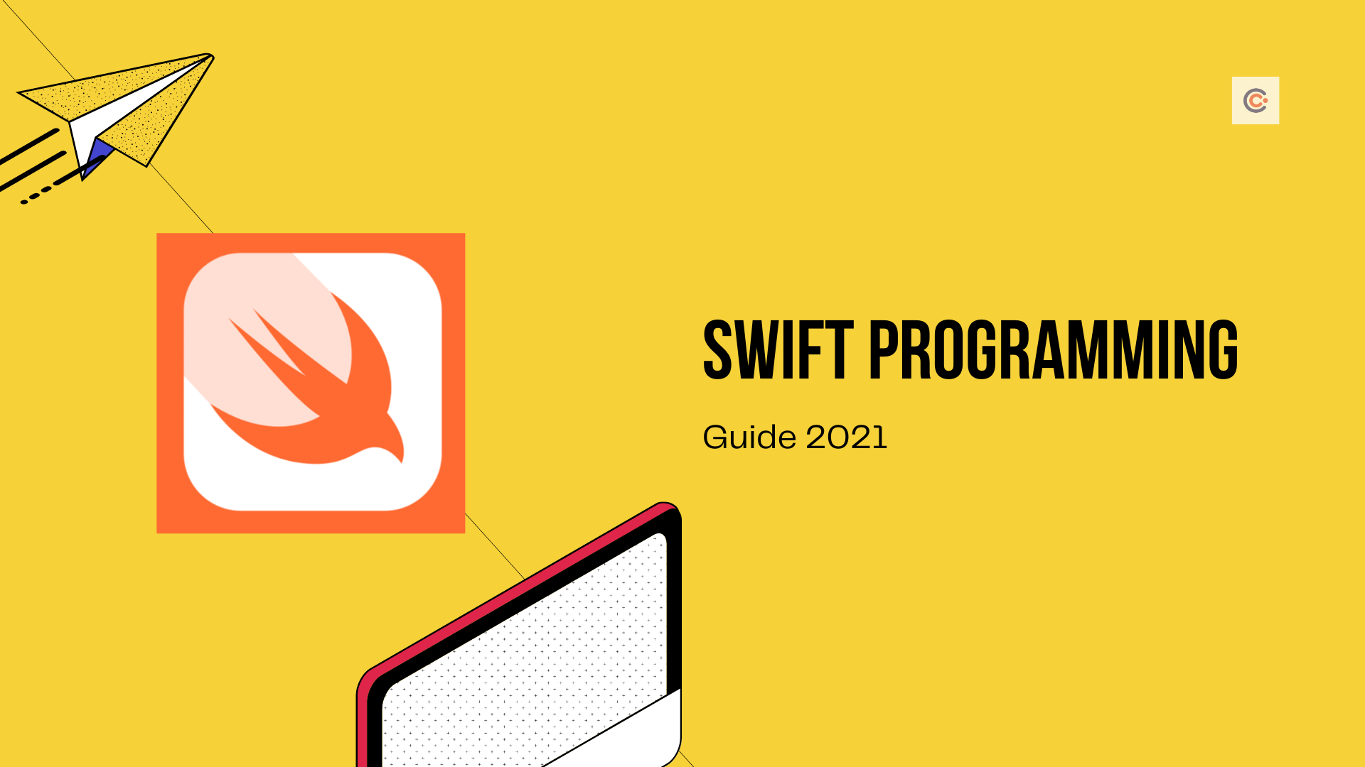 Beginners Guide to Swift Programming in 2021