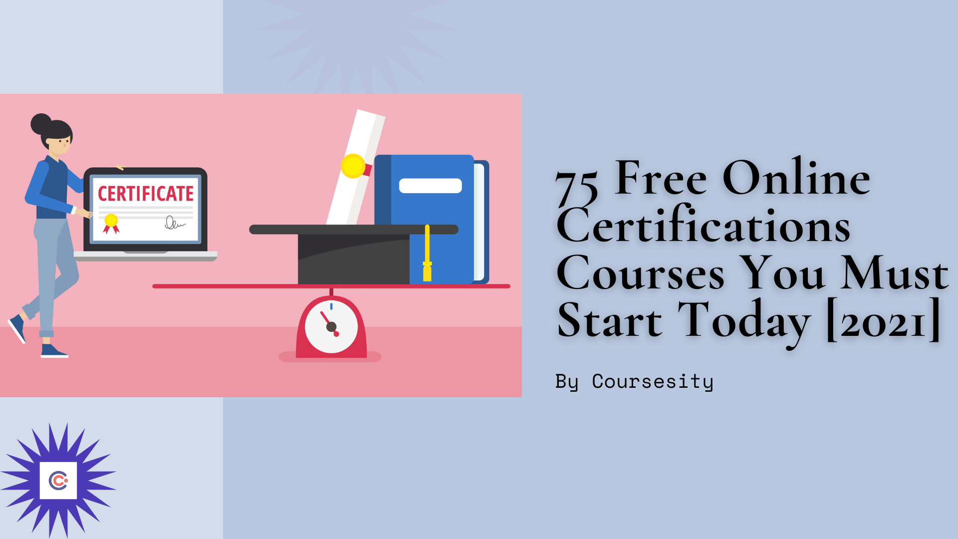 75 Free Online Certifications Courses You Must Start Today [2021]