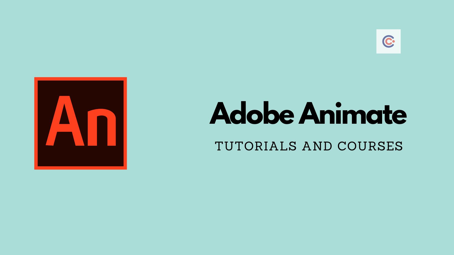 9 Best Adobe Animate Tutorials & Courses - Learn Adobe Animate Online