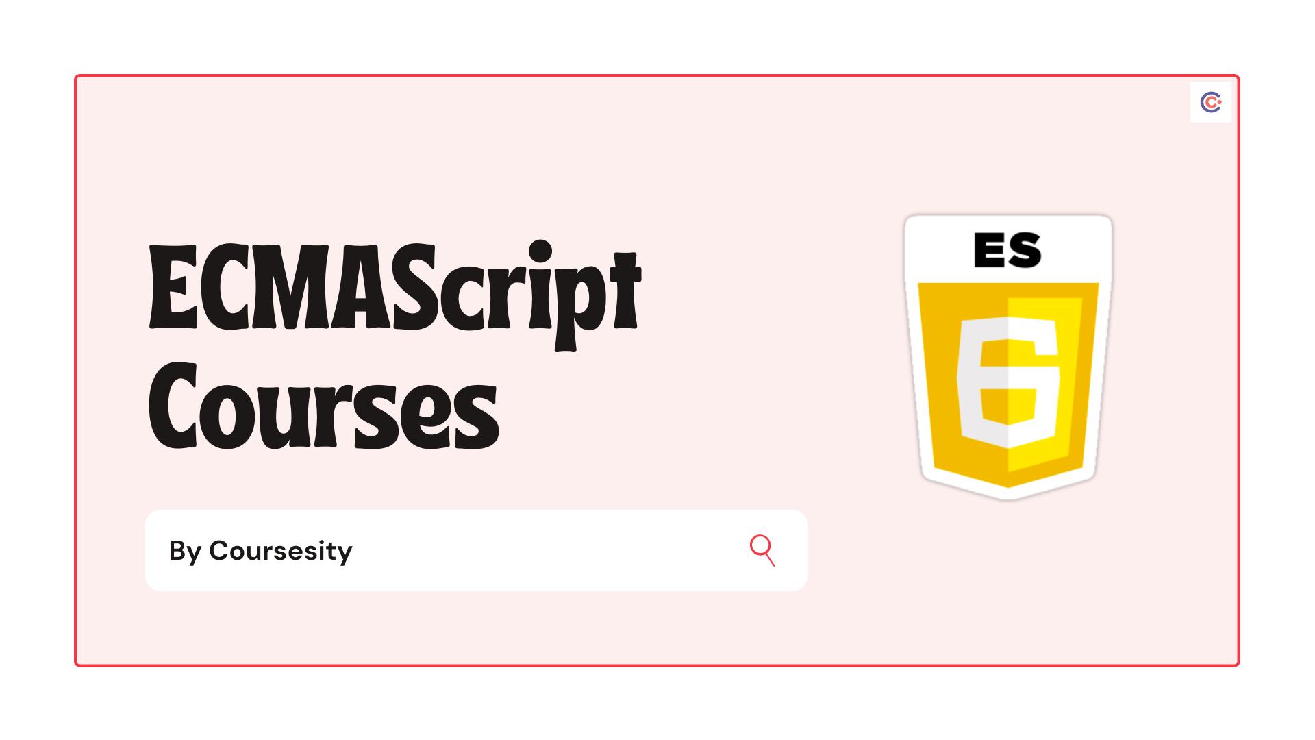7 Best ECMAScript Courses - Learn ECMAScript ES6+ Online