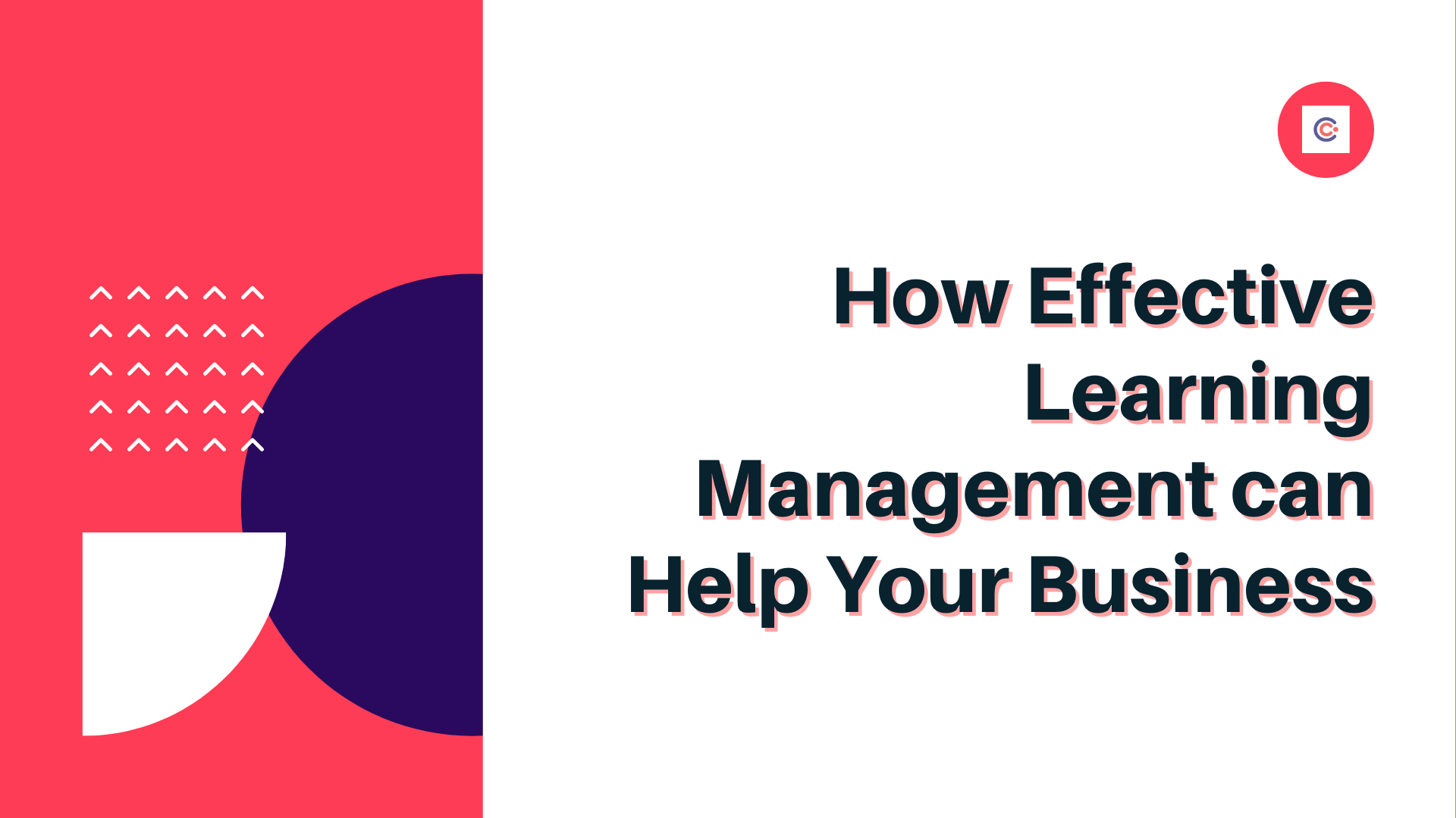 How Effective Learning Management can Help Your Business