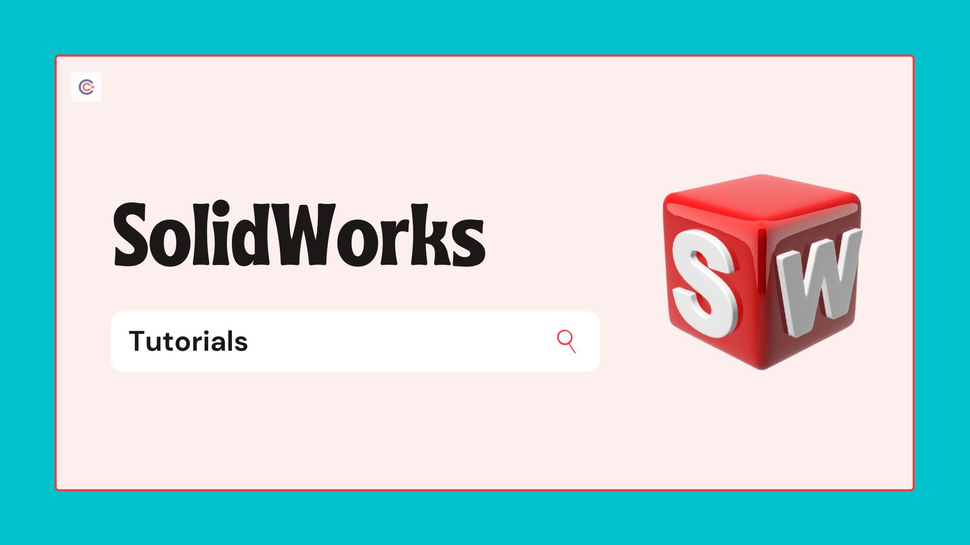 7 Best SolidWorks Tutorials - Learn SolidWorks Online