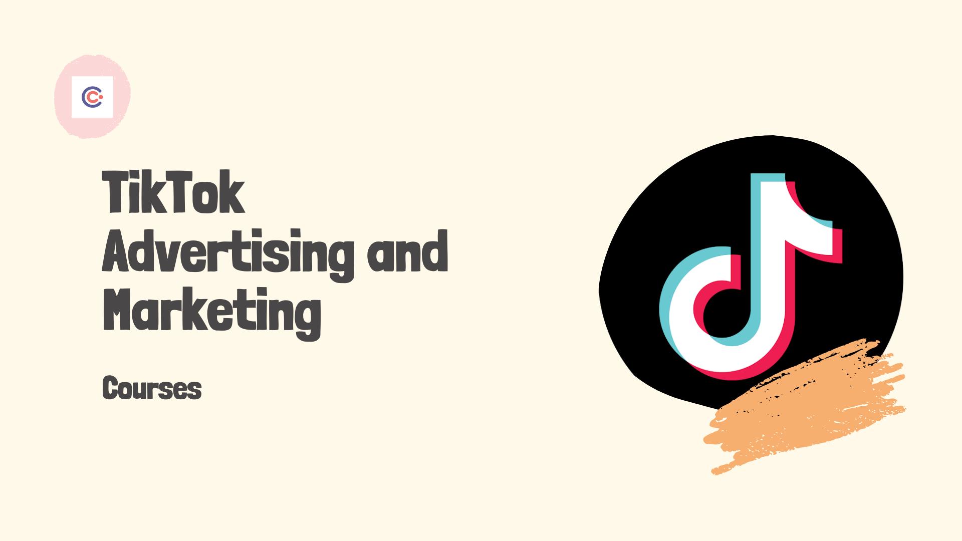 5 Best TikTok Advertising Courses - Learn TikTok Advertising and Marketing Online