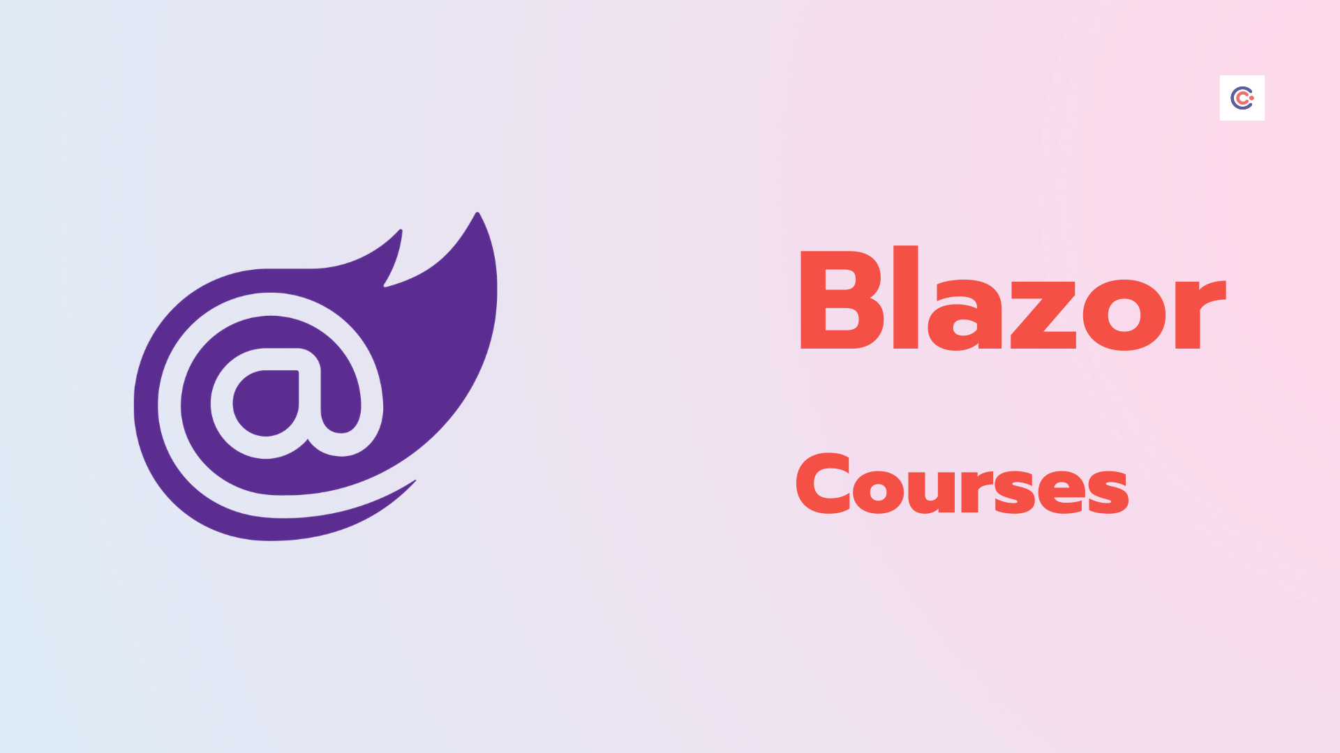 8 Best Blazor Courses and Tutorials - Learn Blazor Online