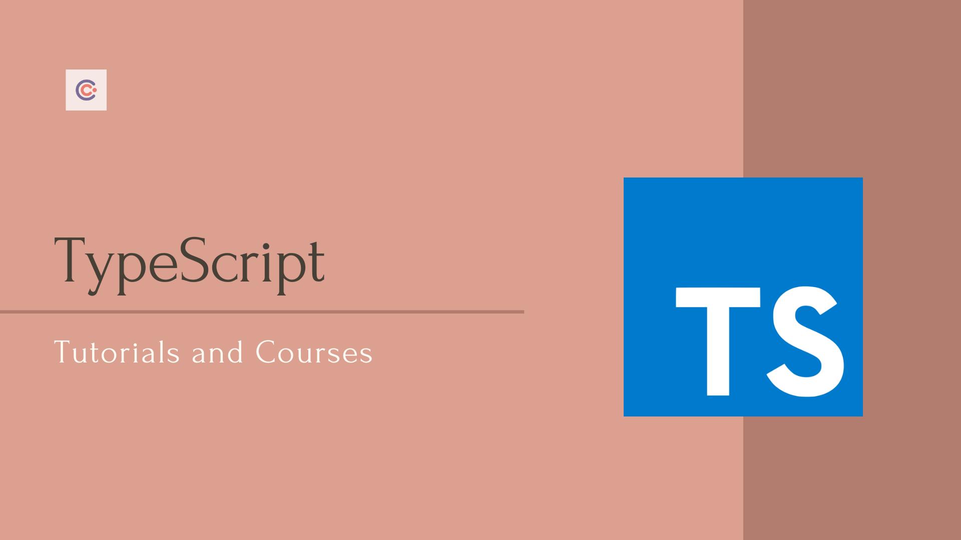 10 Best TypeScript Tutorials & Courses - Learn TypeScript Online