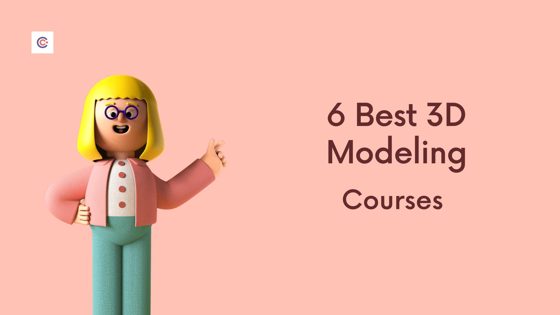 6 Best 3D Modeling Courses - Learn 3D Modeling