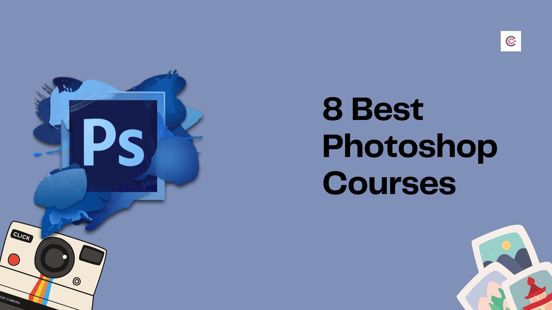 8 Best Photoshop Tutorials - Learn Photoshop Online