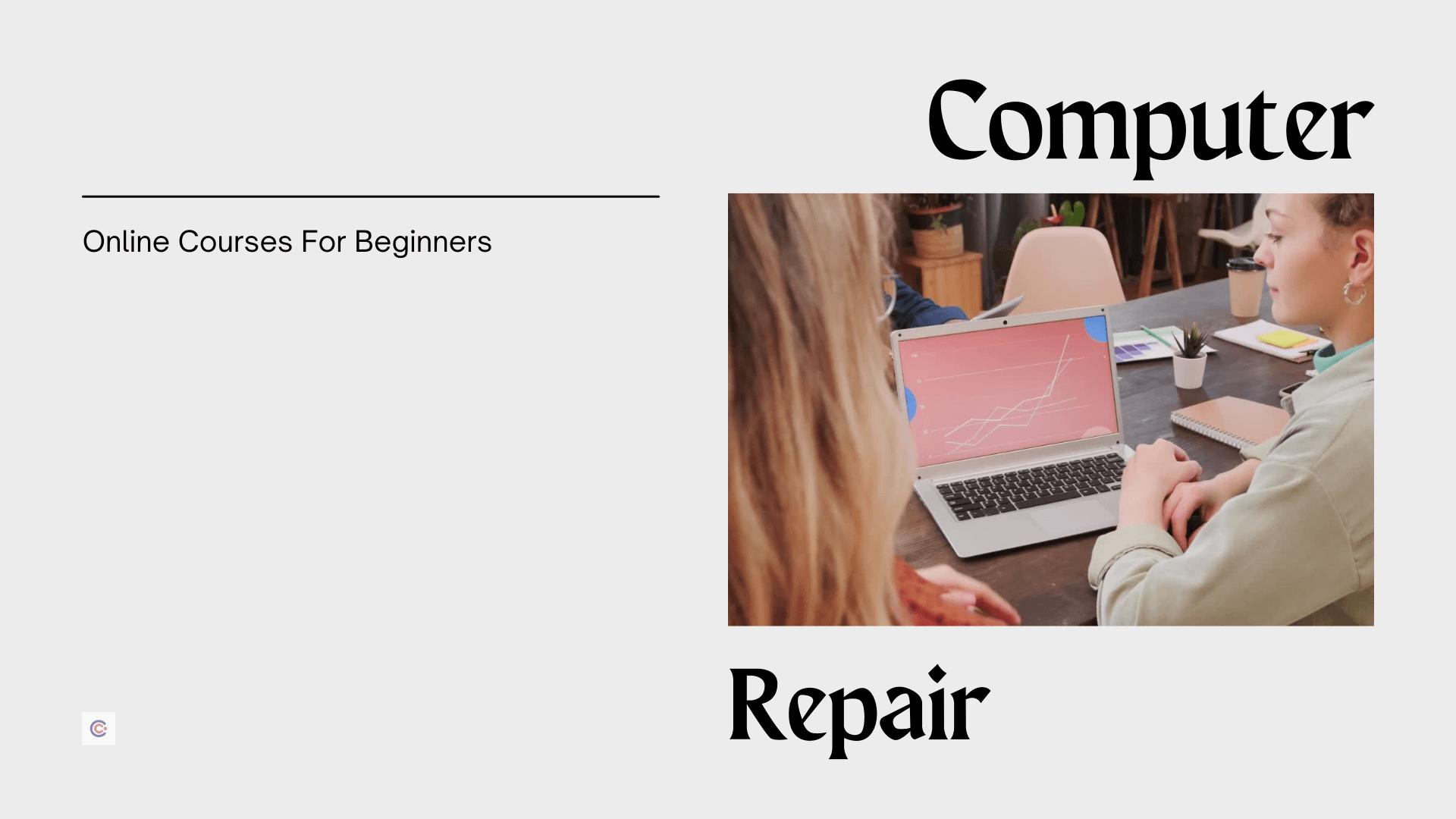 7 Best Computer Repair Classes - Learn Computer Repairing Online