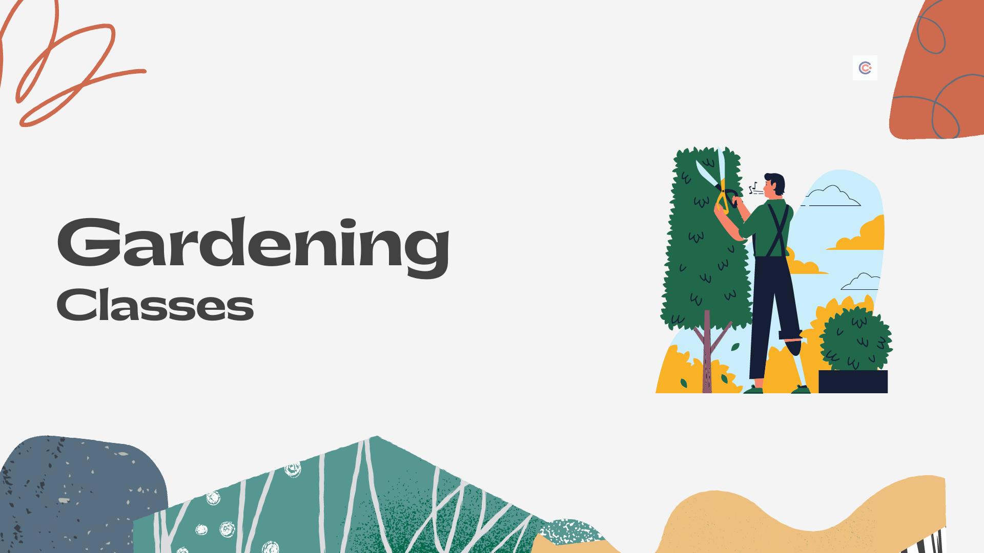 6 Best Gardening Classes - Learn Gardening Online