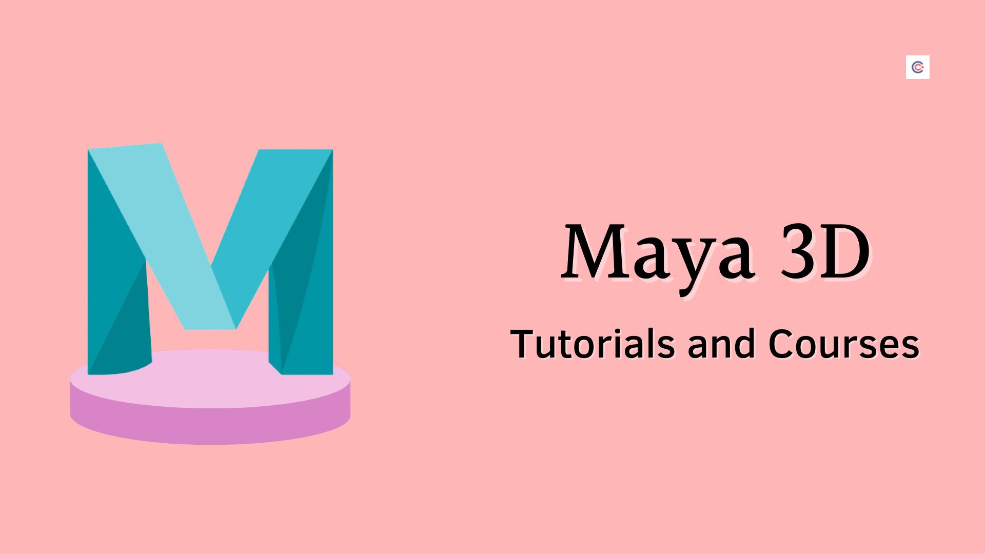 8 Best Maya 3D Tutorials and Courses - Learn Maya 3D Online