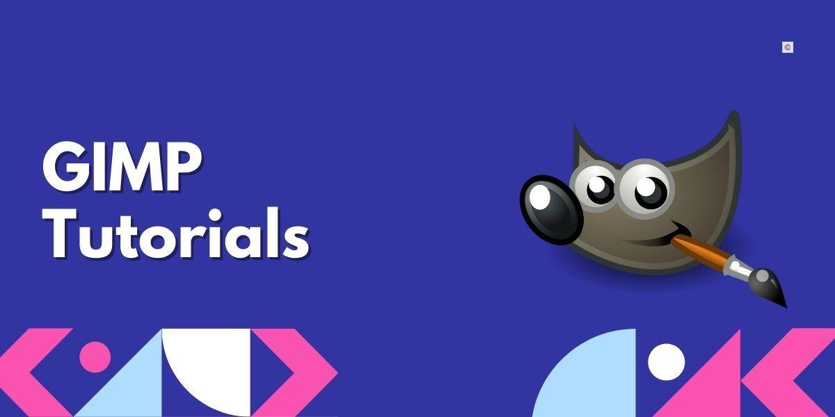 6 Best GIMP Tutorials For Beginners in 2021