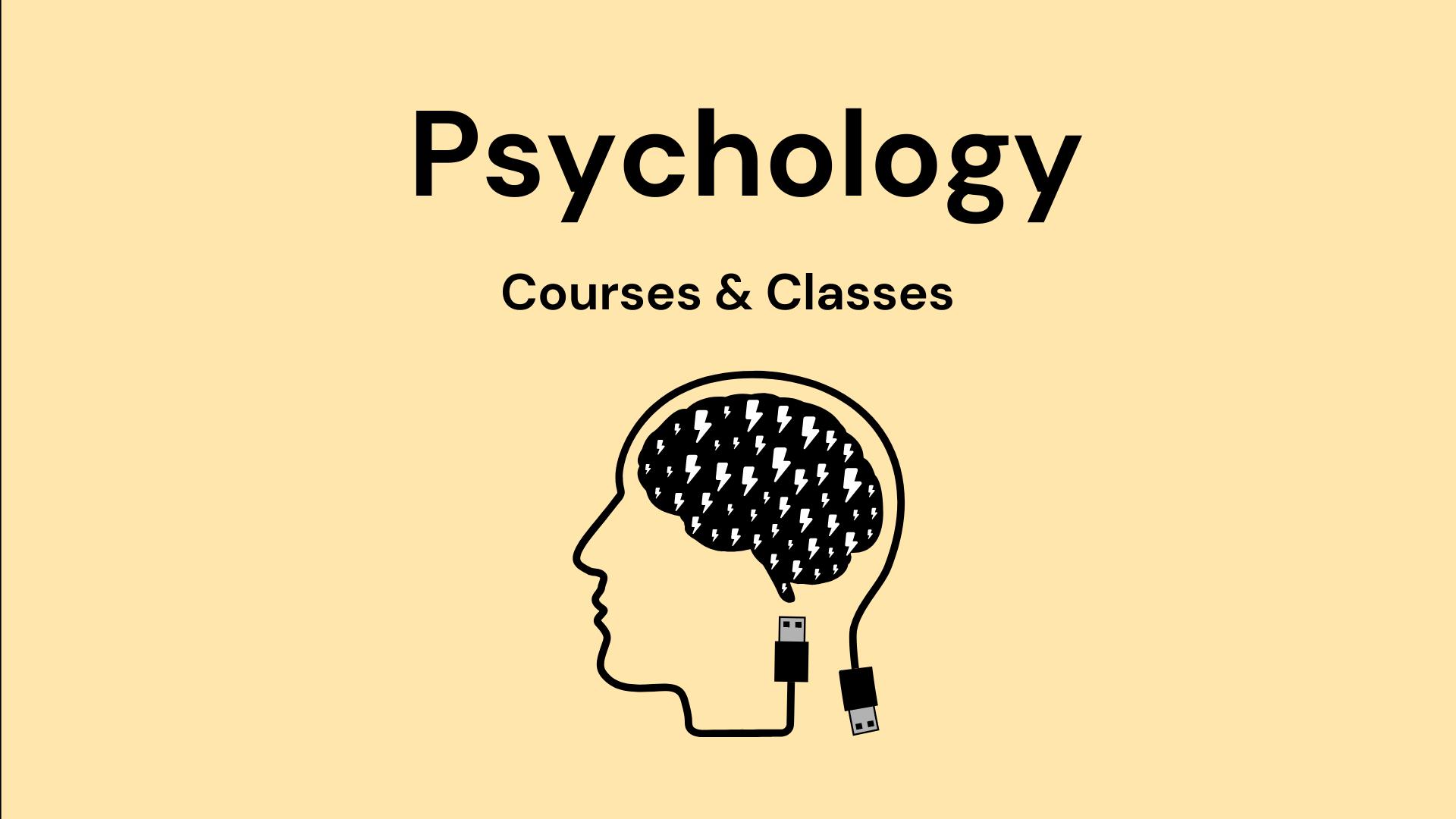 11 Best Psychology Courses & Classes - Learn Psychology Online
