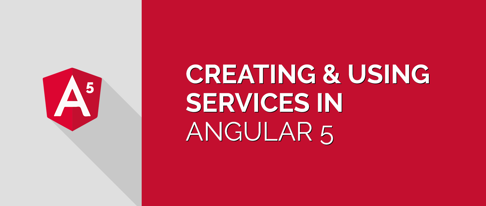 Creating and Using Angular 5 Services