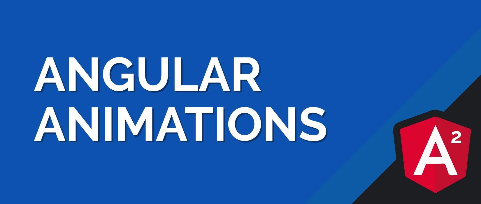 Understanding Angular 2 Animations Tutorial
