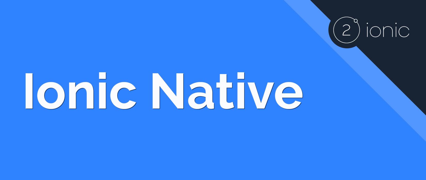Ionic 2 Native Tutorial