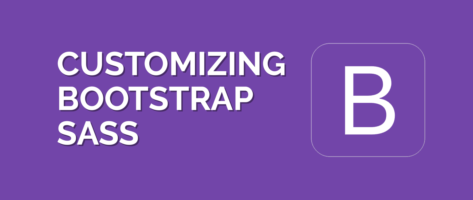 How to Customize Bootstrap 4 with Sass