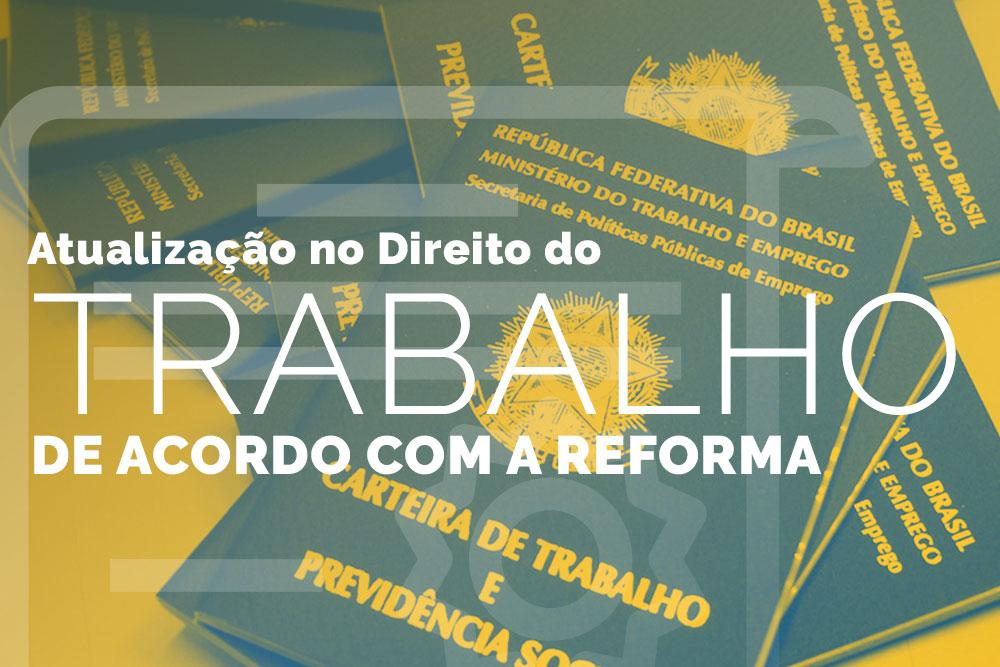 Direito do Trabalho de Acordo com a Reforma