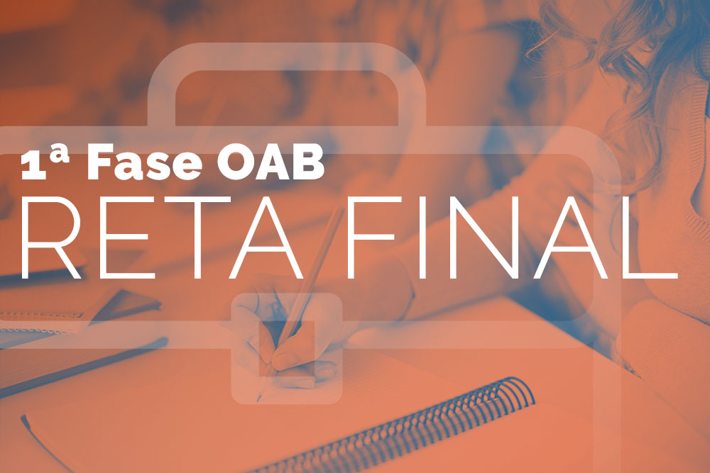 OAB 1ª Fase – Reta Final