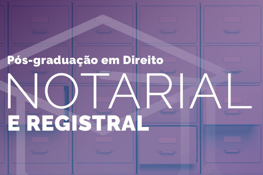 Pós-graduação em Direito Notarial e Registral