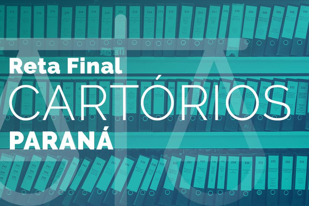 Reta Final – Cartórios Paraná