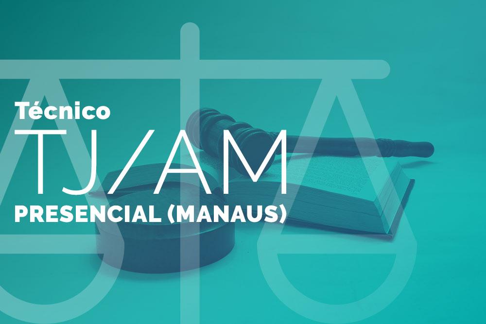 Técnico do TJ/AM – Presencial (Manaus)