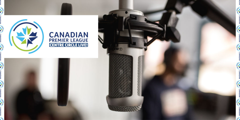 Centre Circle LIVE! The Official #CanPL Podcast.