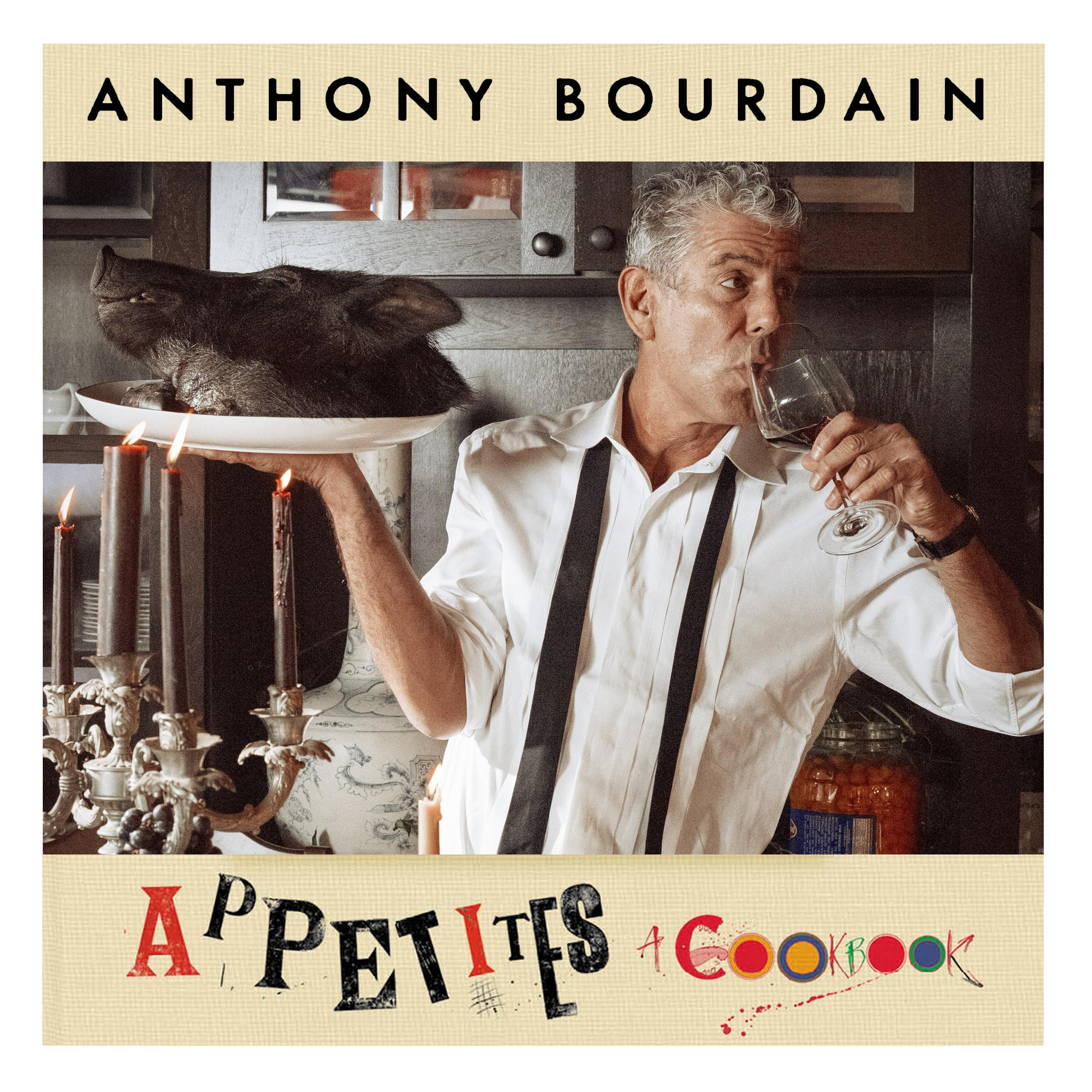 Appetites by Anthony Bourdain
