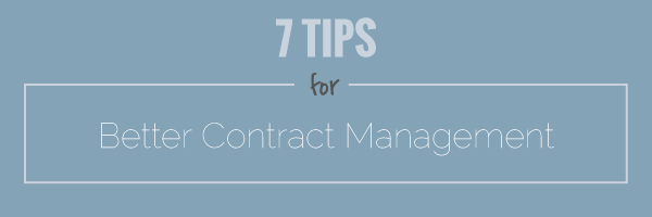 7 tips for better contract management