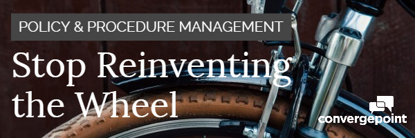 how to stop reinventing the policy and procedure management wheel