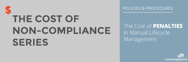 The Cost of Non-Compliance Series - Policy Management: The Cost of Penalties in Manual Lifecycle Management
