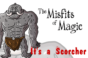 Misfits of Magic | It's a Scorcher, Part 2