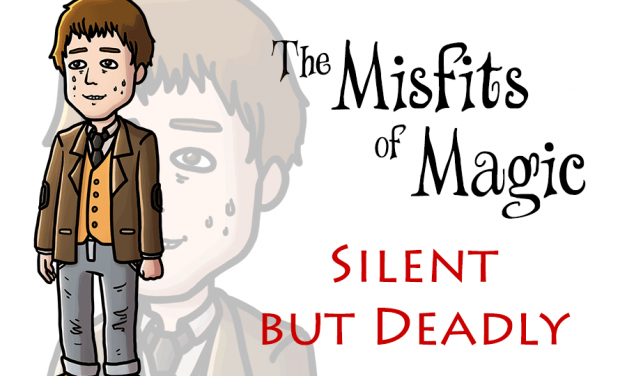 Misfits of Magic – Silent but Deadly