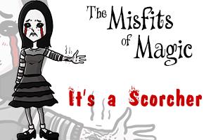 It's a Scorcher, Part 1